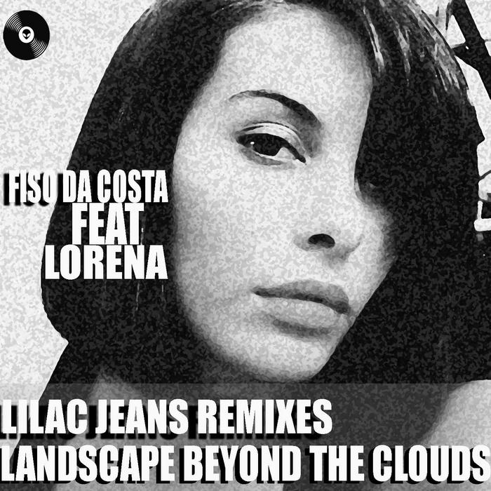 FISO DA COSTA feat LORENA - Landscape Beyond The Clouds (remixes)