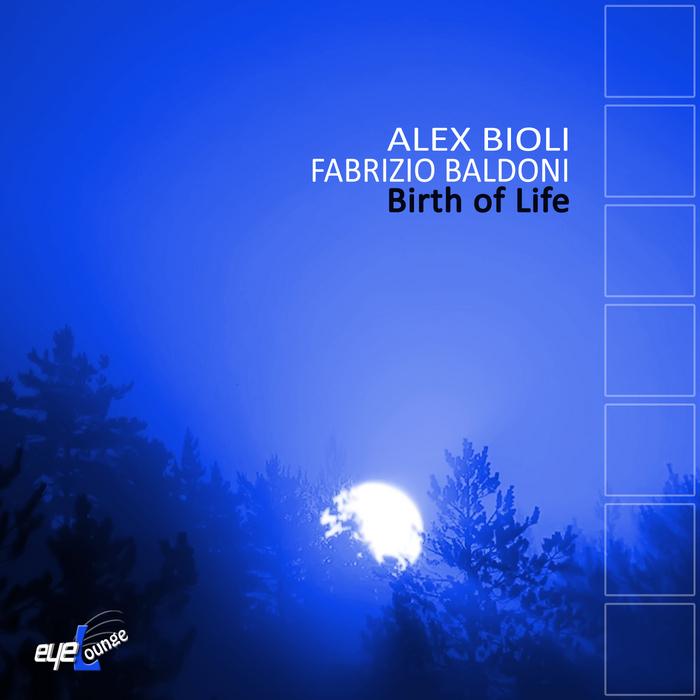 BIOLI, Alex/FABRIZIO BALDONI - Birth Of Life