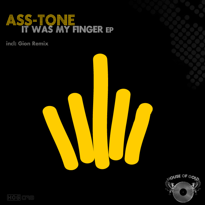ASS TONE - It Was My Finger EP