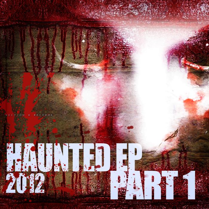 CORESPLITTAZ/NARIEL/ACCELERATED CULTURE/FLAT-T - Haunted EP 2012 Part 1