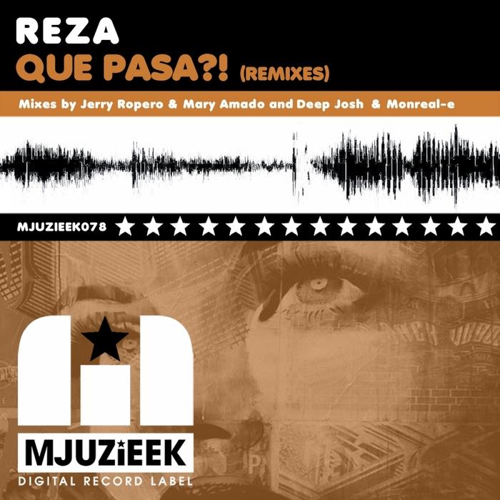 REZA - Que Pasa?! (remixes)