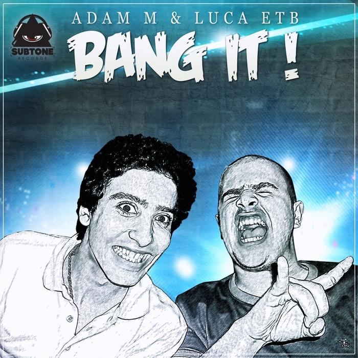 ADAM M/LUCA ETB - Bang It!