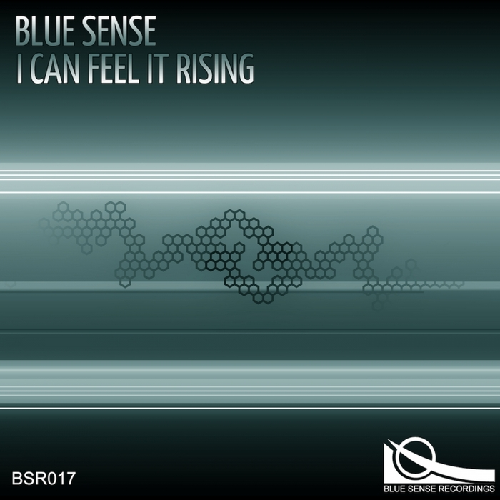 BLUE SENSE - I Can Feel It Rising