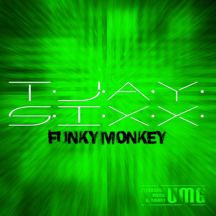 T JAY SIXX - Funky Monkey