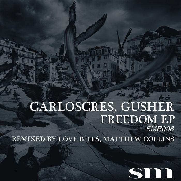 CARLOSCRES/GUSHER - Freedom EP