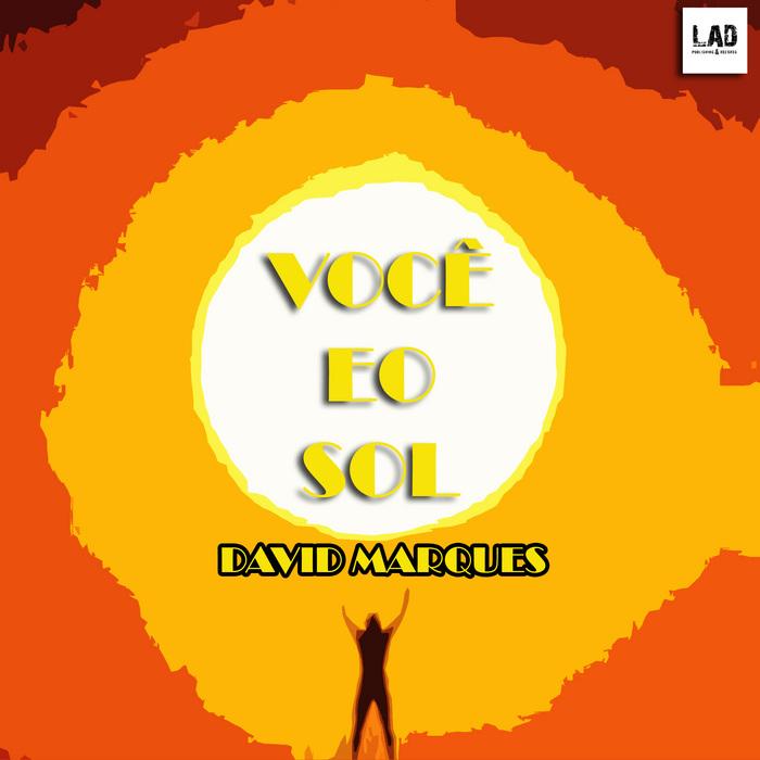 MARQUES, David - Voce E O Sol