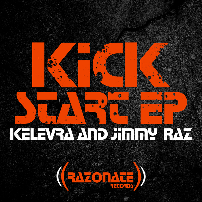 KELEVRA/JIMMY RAZ - Kick Start EP