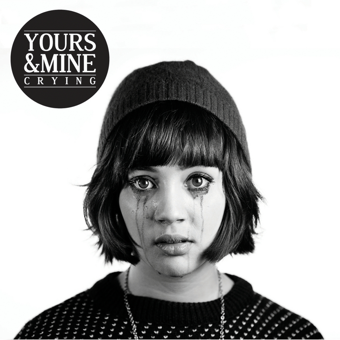 YOURS & MINE - Crying