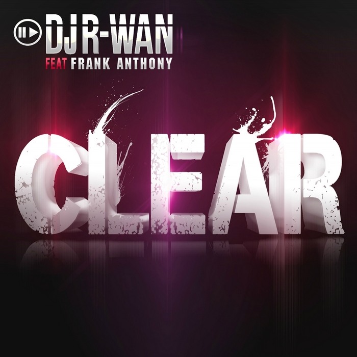 DJ RWAN feat FRANK ANTHONY - Clear