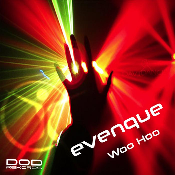 EVENQUE - Woo Hoo