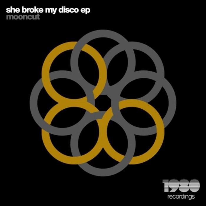 MOONCUT - She Broke My Disco EP