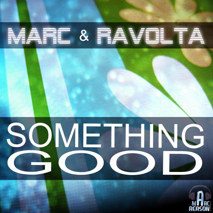 MARC & RAVOLTA - Something Good