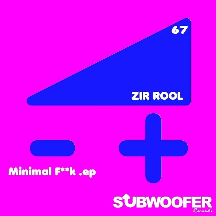 ZIR ROOL - Minimal F**k