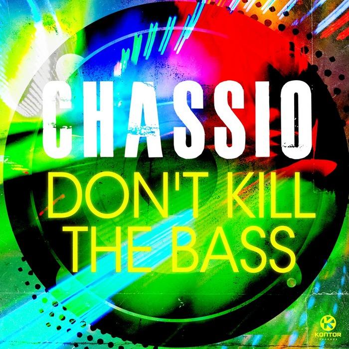 CHASSIO - Don't Kill The Bass