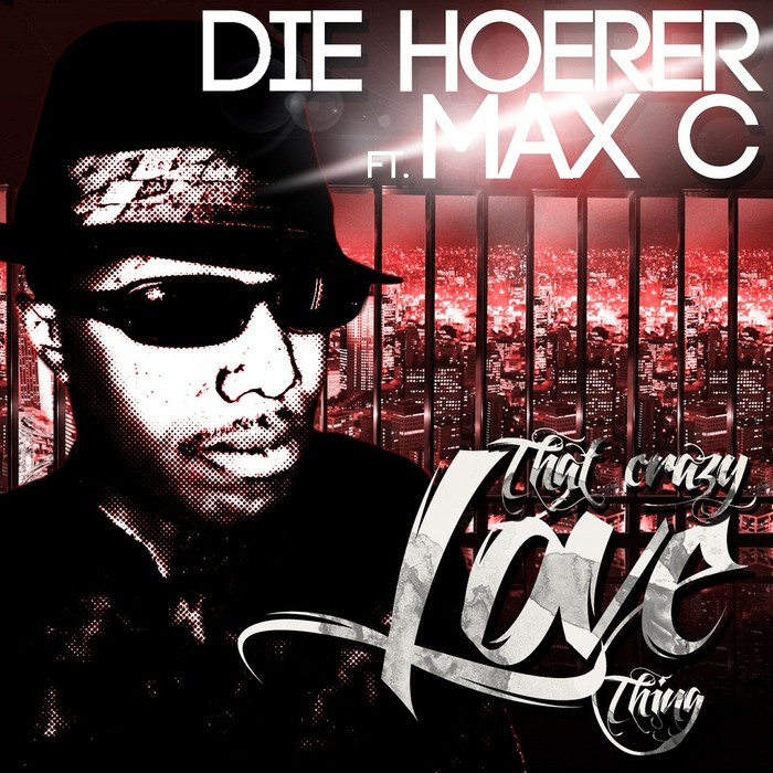 DIE HOERER/MAX C - The Crazy Love Thing