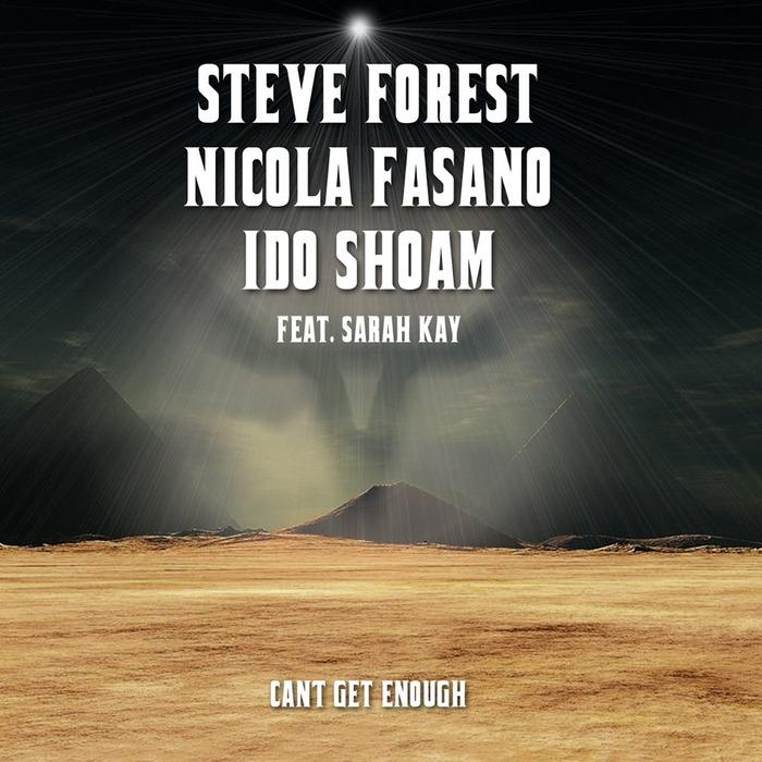 STEVE FOREST/NICOLA FASANO/IDO SHOAM/SARAH KAY - Can't Get Enough