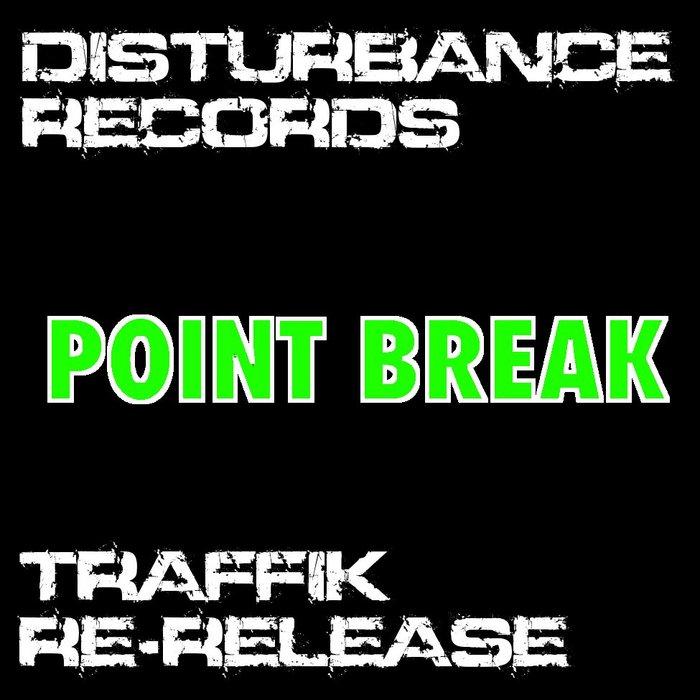 TRAFFIK - Point Break