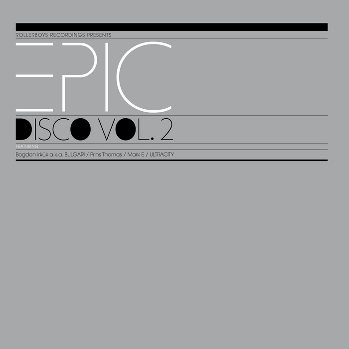 ULTRACITY/MARK E/PRINS THOMAS/BOGDAN IRKUK aka BULGARI - Epic Disco Vol 2