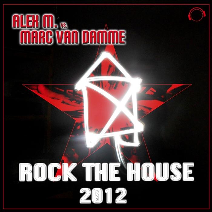 ALEX M vs MARC VAN DAMME - Rock The House 2012