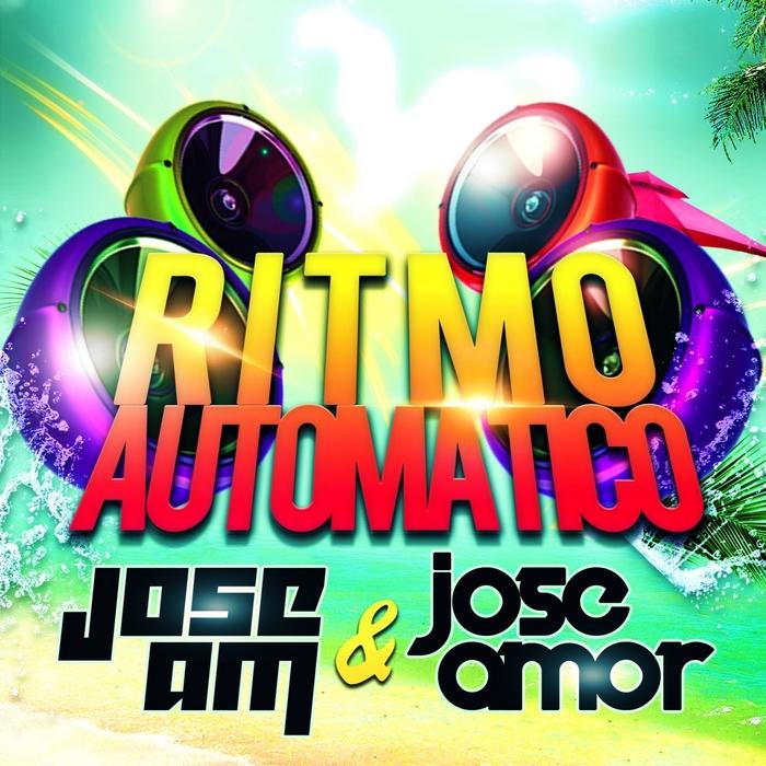 JOSE AM/JOSE AMOR - Ritmo Automatico