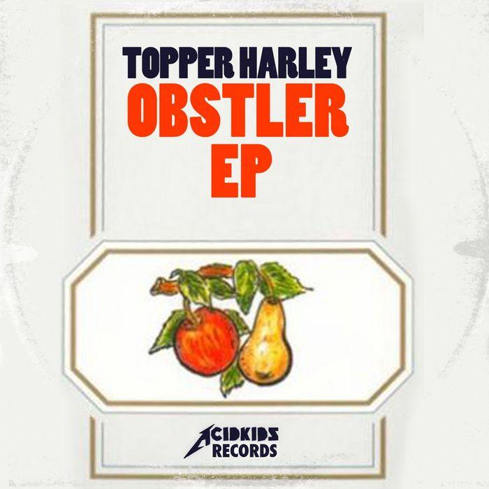 TOPPER HARLEY - Obstler EP