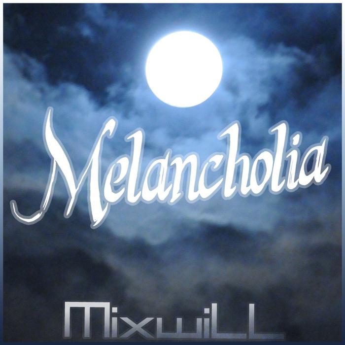 MIXWILL - Melancholia