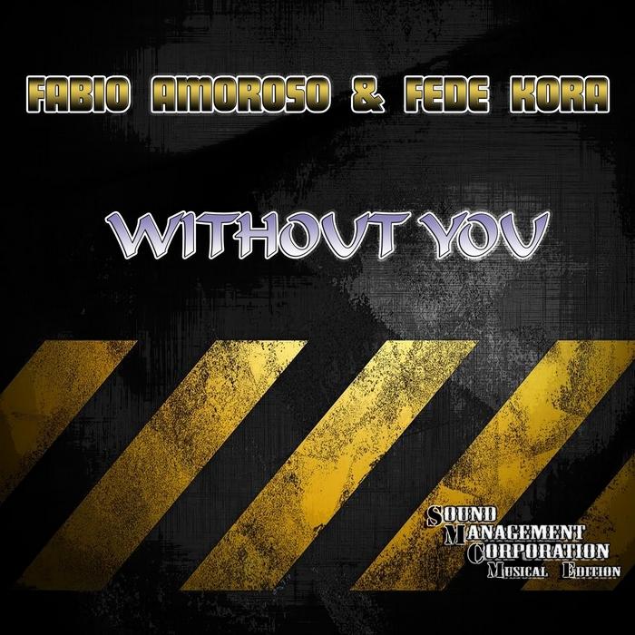AMOROSO, Fabio/FEDE KORA - Without You