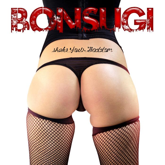 BONSUGI - Shake Your Bottom