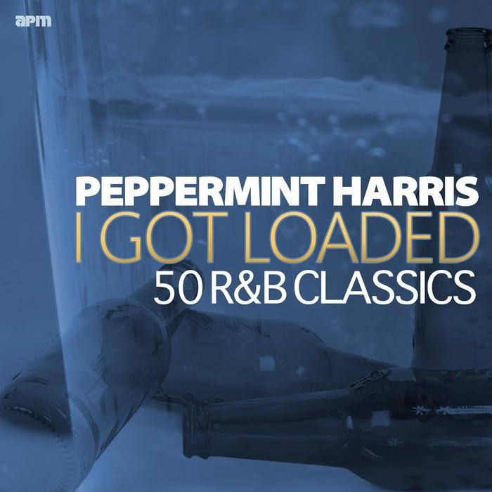 PEPPERMINT HARRIS - I Got Loaded: 50 R&B Classics