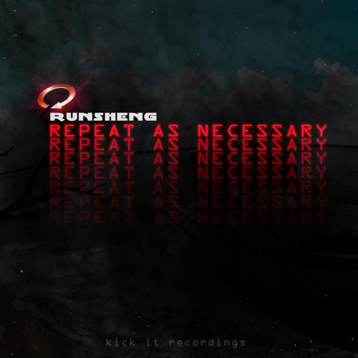RUNSHENG - Repeat As Necessary