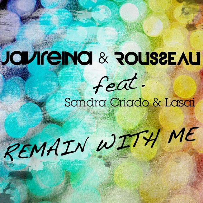 REINA, Javi/Rosseau feat SANDRA CRIADO/LASAI - Remain With Me