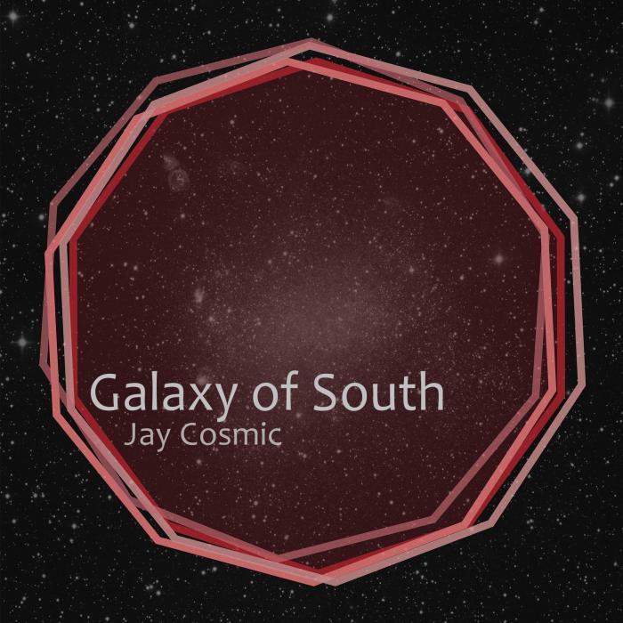 COSMIC, Jay - Galaxy Of South