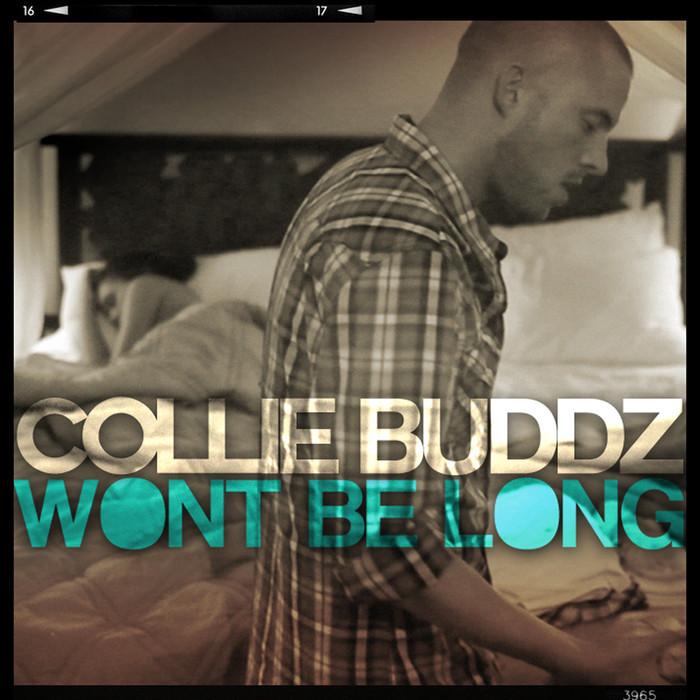 COLLIE BUDDZ - Won't Be Long