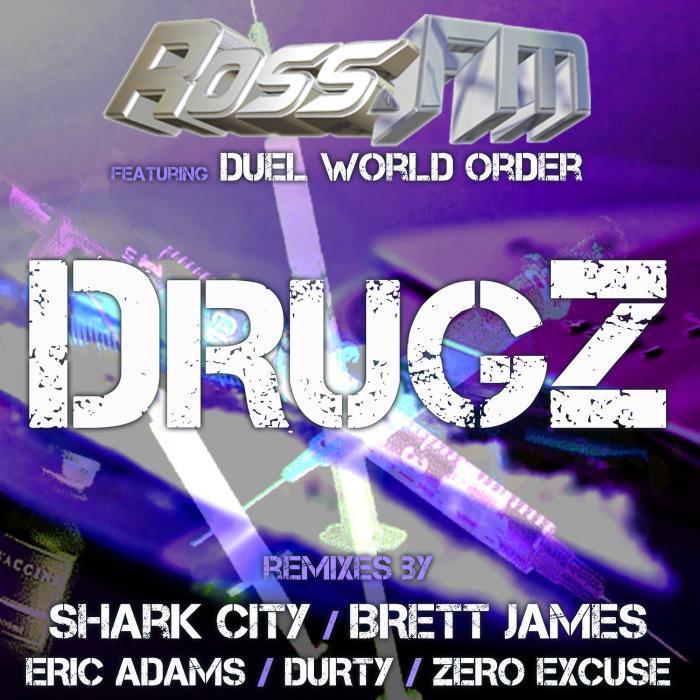 ROSS FM feat DUEL WORLD ORDER - Drugz