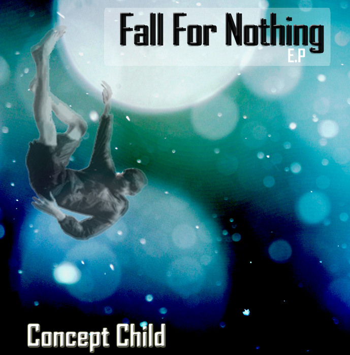 CONCEPT CHILD - Fall For Nothing EP