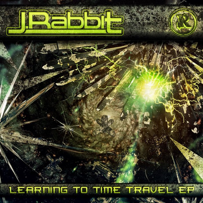 J RABBIT - Learning To Time Travel EP