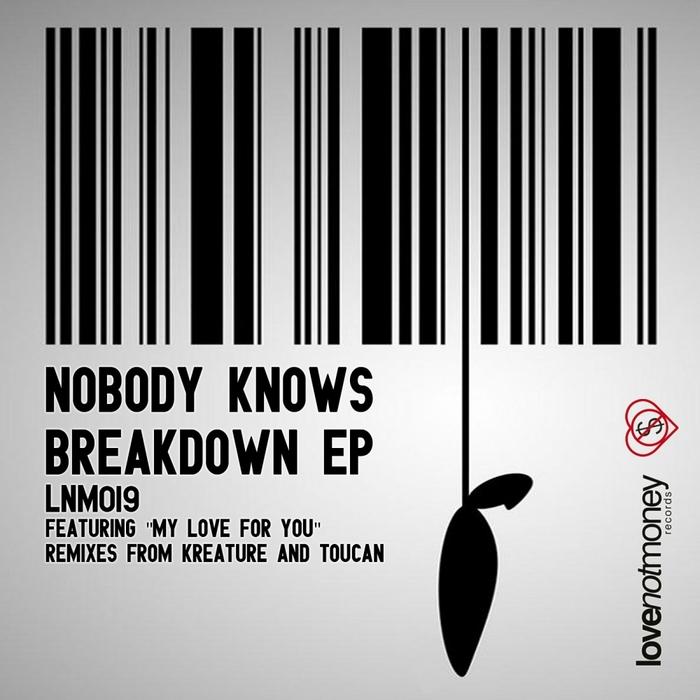 NOBODY KNOWS - Breakdown EP