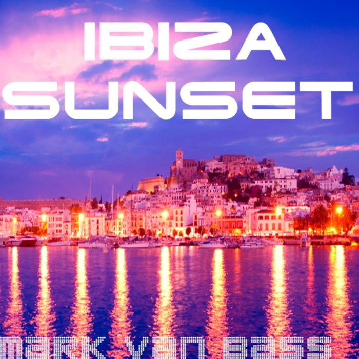 VAN BASS, Mark - Ibiza Sunset