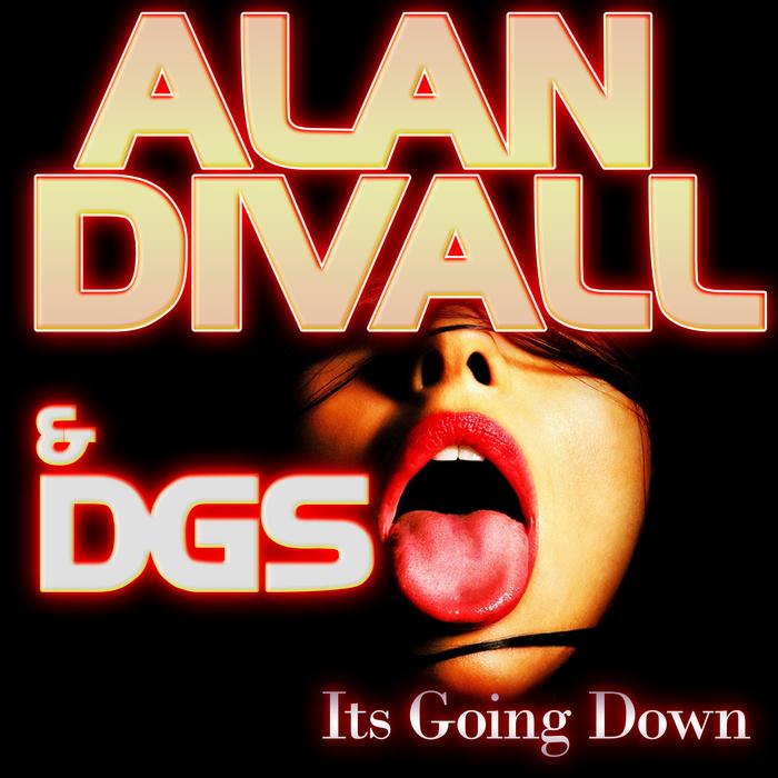 DIVALL, Alan feat DGS - Its Going Down