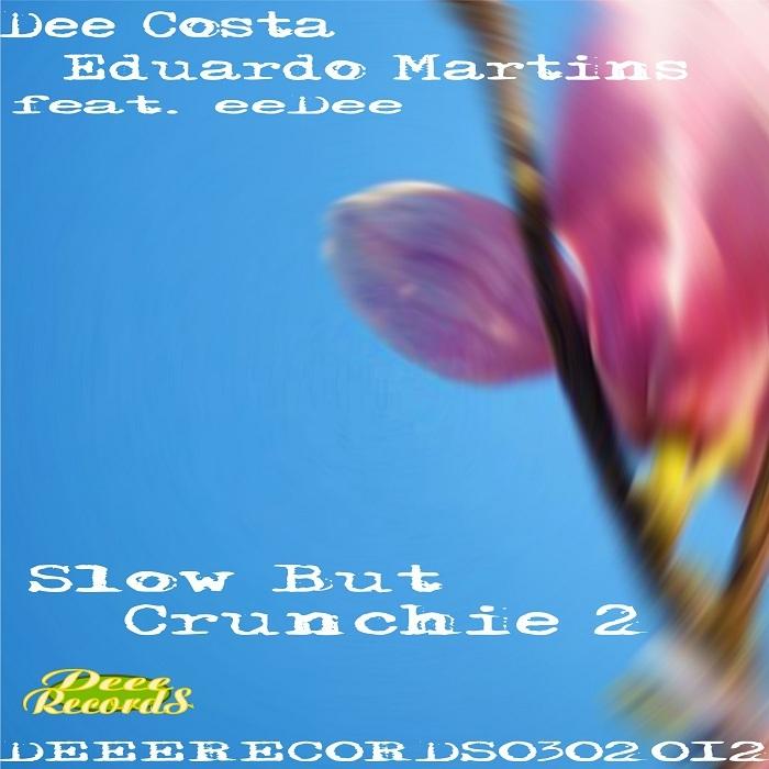 COSTA, Dee/EDUARDO MARTINS feat EEDEE - Slow But Crunchie 2