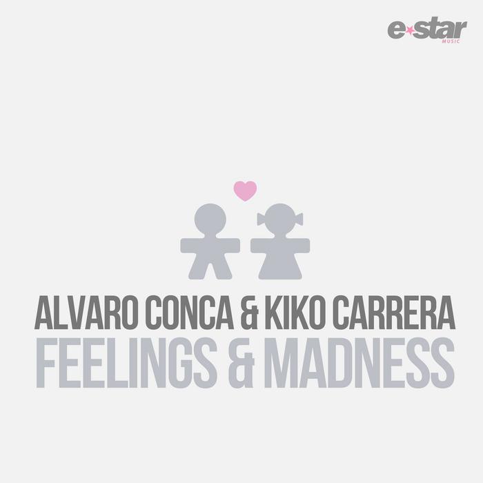 ALVARO CONCA & KIKO CARRERA - Feelings & Madness