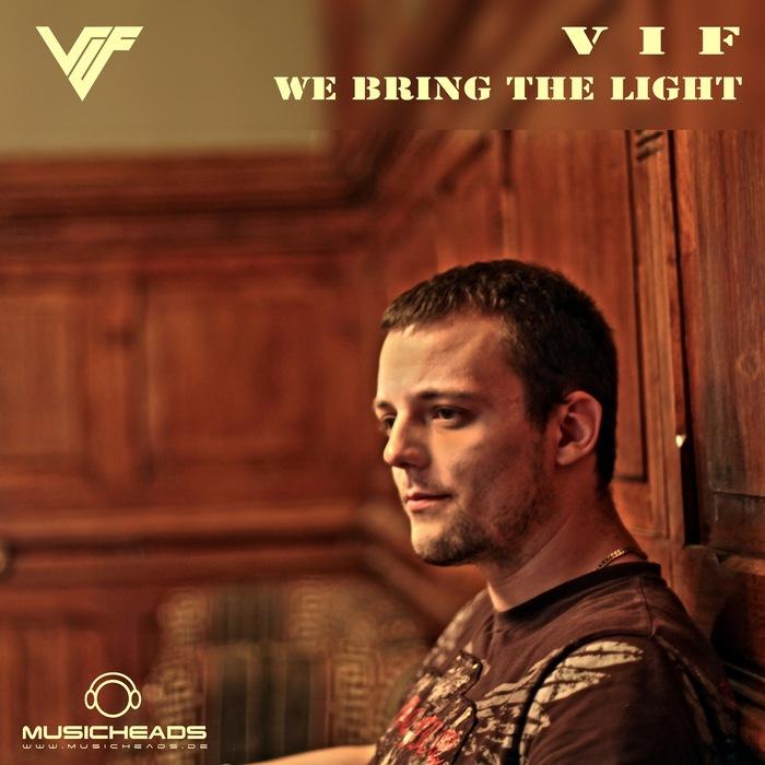 VIF - We Bring The Light