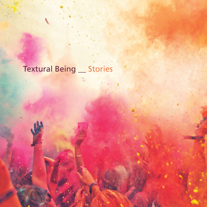 TEXTURAL BEING - Stories