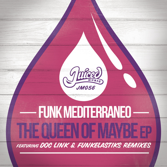 FUNK MEDITERRANEO - Queen Of Maybe EP