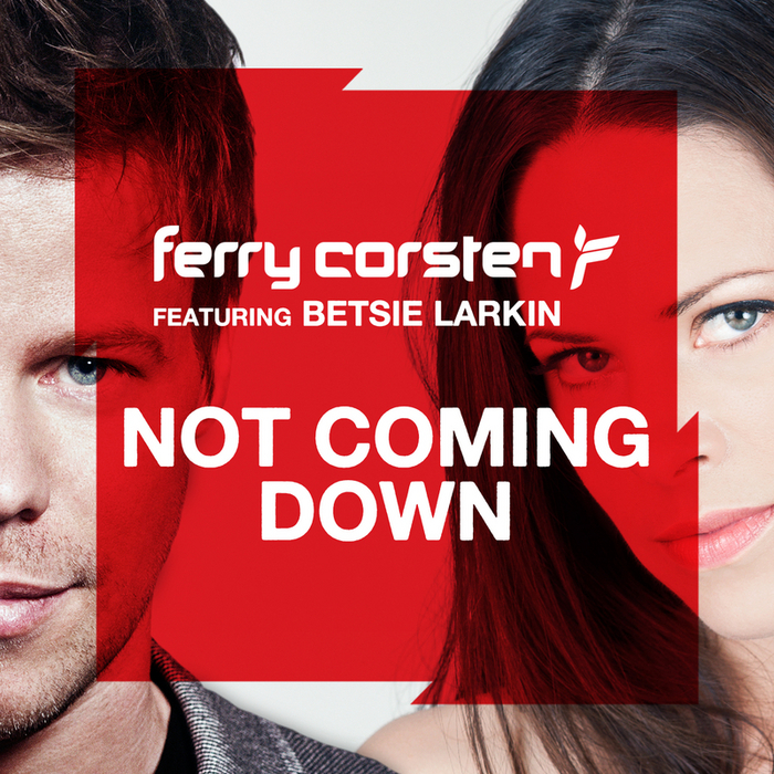 CORSTEN, Ferry feat BETSIE LARKIN - Not Coming Down