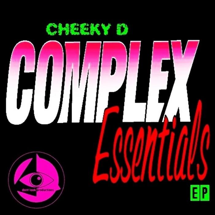CHEEKY D - Complex Essentials