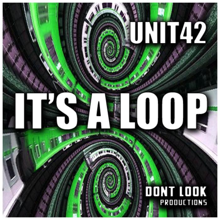 UNIT 42 - It's A Loop