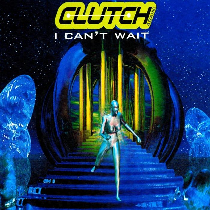 CLUTCH - I Can't Wait