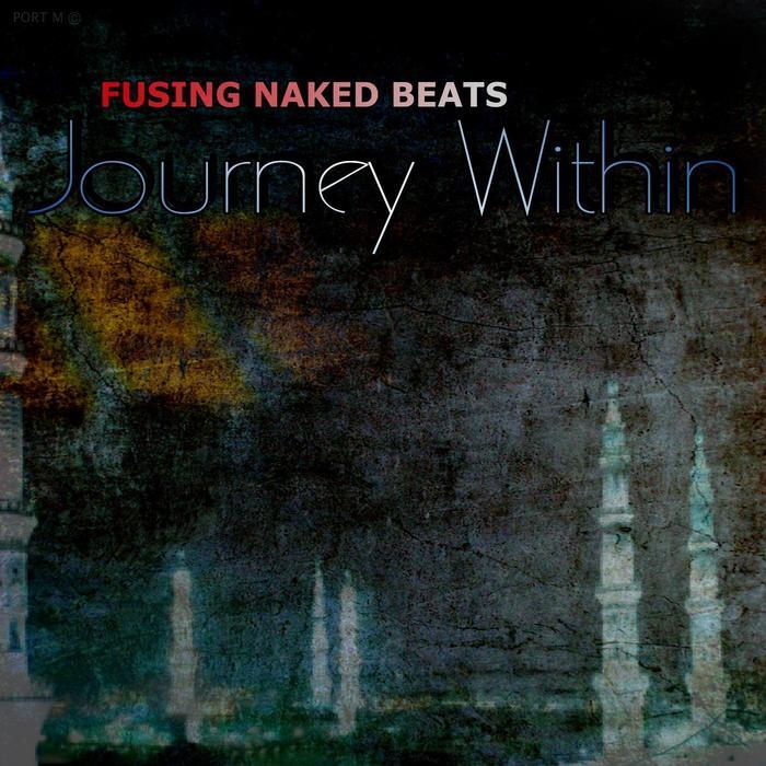 FUSING NAKED BEATS - Journey Within