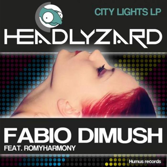 HEADLYZARD/FABIO DIMUSH feat ROMYHARMONY - City Lights LP